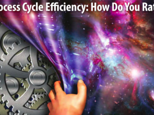 Process Cycle Efficiency: How Do You Rate?