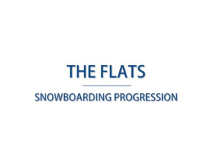 The Flats Snowboard Progression
